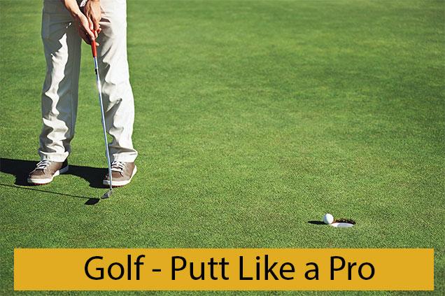 Golf Putt Like a Pro